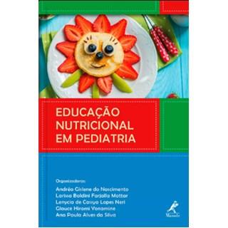 Livro - Educação Nutricional em Pediatria - Nascimento