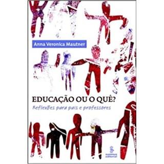 Livro - Educação ou o Quê? - Mautner - Summus