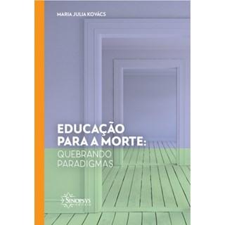 Livro Educação Para a Morte - Kovács - Sinopsys