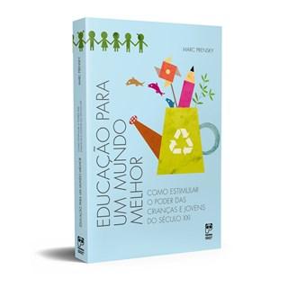 Livro Educação para um Mundo Melhor - Prensky - Panda Books