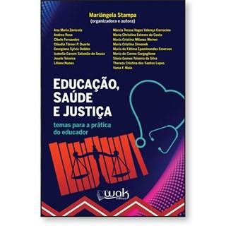 Livro Educação, Saúde e Justiça - Stampa - Wak Editora