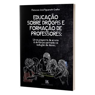 Livro - Educação Sobre Drogas e Formação de Professores - Coelho - Brazil Publishing