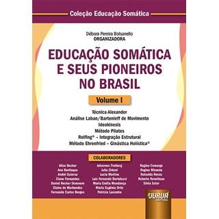 Livro - Educação Somática e Seus Pioneiros no Brasil:  Volume I - Bolsanello - Juruá