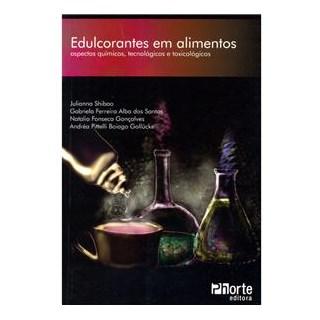 Livro - Edulcorantes em Alimentos - Aspectos Químicos Tecnológicos e Toxicológicos - Santos