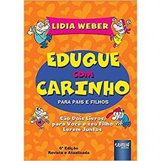 Livro - Eduque Com Carinho para Pais e Filhos - Weber