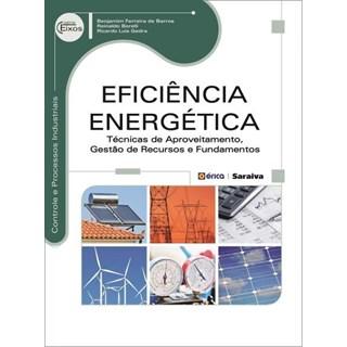 Livro - Eficiência Energética - Técnicas de Aproveitamento, Gestão de Recursos e Fundamentos - Barros