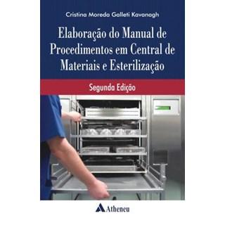 Livro - Elaboração do Manual de Procedimentos em Central de Materiais e Esterilização - Kavanagh