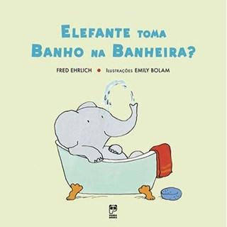 Livro - Elefante toma banho na banheira? - Ehrlich - Panda Books