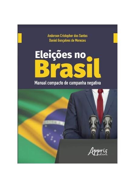 Livro -  Eleições no Brasil: Manual Compacto de Campanha Negativa  -  Menezes