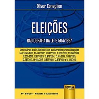 Livro - Eleições: Radiografia da Lei 9.504/1997 - Coneglian - Juruá