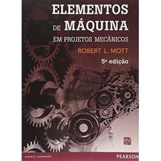 Livro - Elementos de Máquina em Projetos Mecânicos - Mott