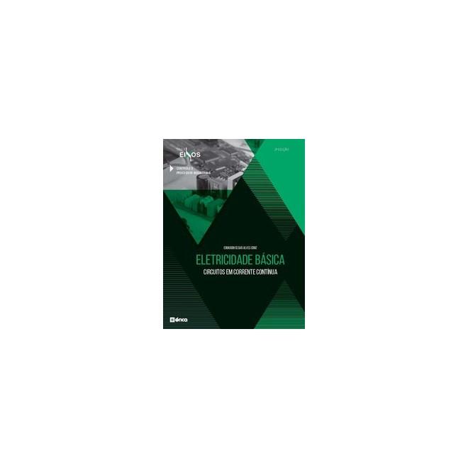 Livro - Eletricidade Básica - Circuitos Em Corrente Contínua - Série Eixos - 2 Ed 2020 - Cruz 2º edi
