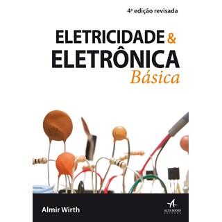 Livro - Eletricidade e Eletrônica Básica - Junior - Alta Books