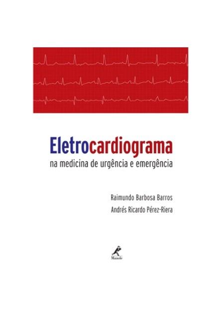 Livro - Eletrocardiograma na Medicina de Urgência e Emergência - Barros