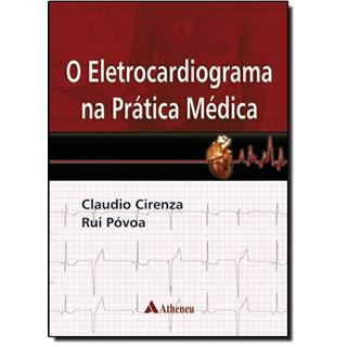Livro - Eletrocardiograma na Prática Médica, O - Cirenza