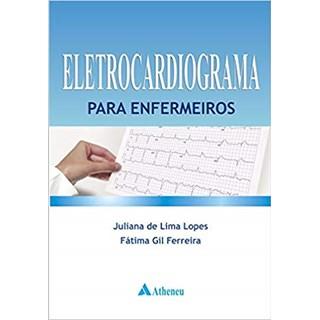 Livro - Eletrocardiograma para Enfermeiros - Lopes