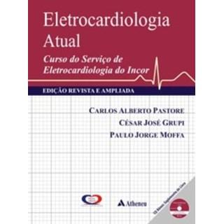 Livro - Eletrocardiologia Atual - Incor - Pastore