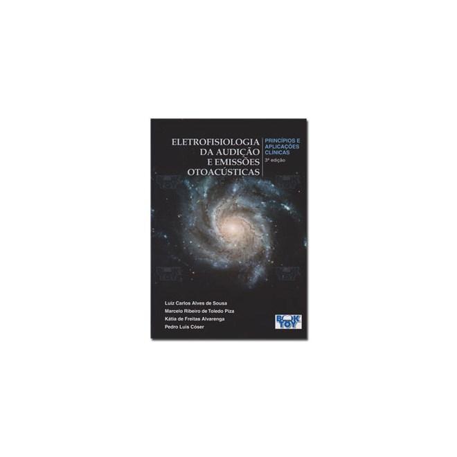 Livro - Eletrofisiologia da Audição e Emissões Otoacústicas - Sousa
