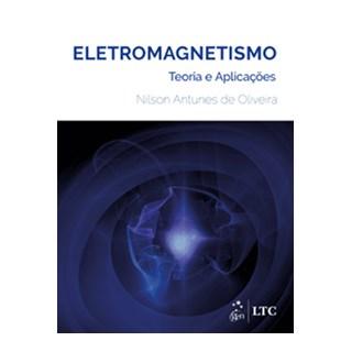 Livro - Eletromagnetismo - Teoria e Aplicações - Oliveira