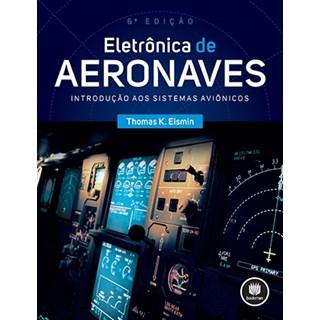 Livro - Eletrônica de Aeronaves - Introdução aos Sistemas Aviônicos - Eismin