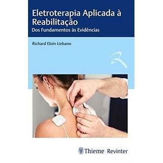Livro Eletroterapia Aplicada à Reabilitação - Liebano - Revinter