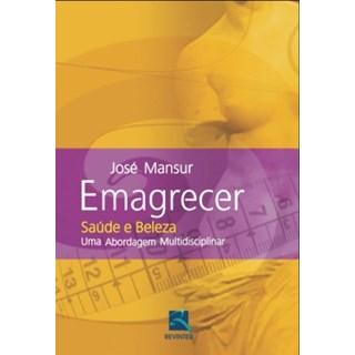 Livro - Emagrecer - Saúde e Beleza - Uma Abordagem Multidisciplinar - Mansur