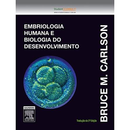 Livro - Embriologia Humana e Biologia do Desenvolvimento - Carlson