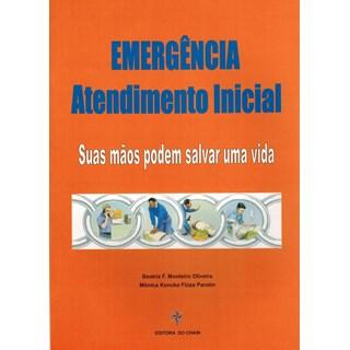 Livro - Emergência Atendimento Inicial - Suas Mãos podem Salvar uma Vida - Oliveira