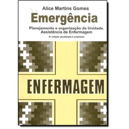 Livro - Emergência - Planejamento e Organização da Unidade - Assistência de Enfermagem - Gomes
