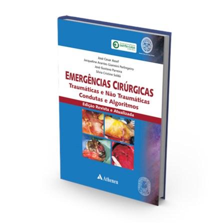 Livro - Emergências Cirúrgicas Traumáticas e Não Traumáticas Condutas e Algoritmos - Assef
