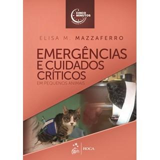 Livro - Emergências e Cuidados Críticos em Pequenos Animais - Mazzaferro