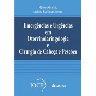 Livro - Emergências e Urgências em Otorrinolaringologia e cirurgia de cabeça e pescoço - Abrahão