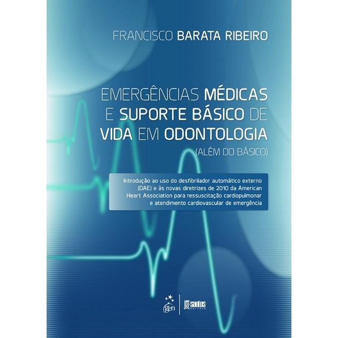 Livro - Emergências Médicas e Suporte Básico de Vida em Odontologia (Além do Básico) - Ribeiro