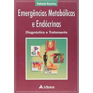 Livro - Emergências Metabólicas E Endócrinas: Diagnostico E Tratamento - Bacchus