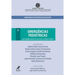 Livro - Emergências Pediátricas - Uma Abordagem Baseada em Casos Clínicos e Evidências Científicas - Manuais Albert Einstein - Ferreira