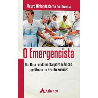 Livro - Emergencista, O - Um Guia Fundamental para Médicos que Atuam no Pronto-Socorro - Conte