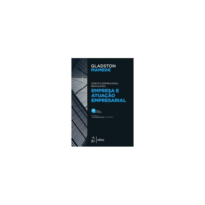 Livro - Empresa e Atuação Empresarial - Direito Empresarial Brasileiro - MAMEDE 12º edição