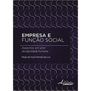 Livro - Empresa e Função Social: Aspectos em Prol da Dignidade Humana - Luz - Appris