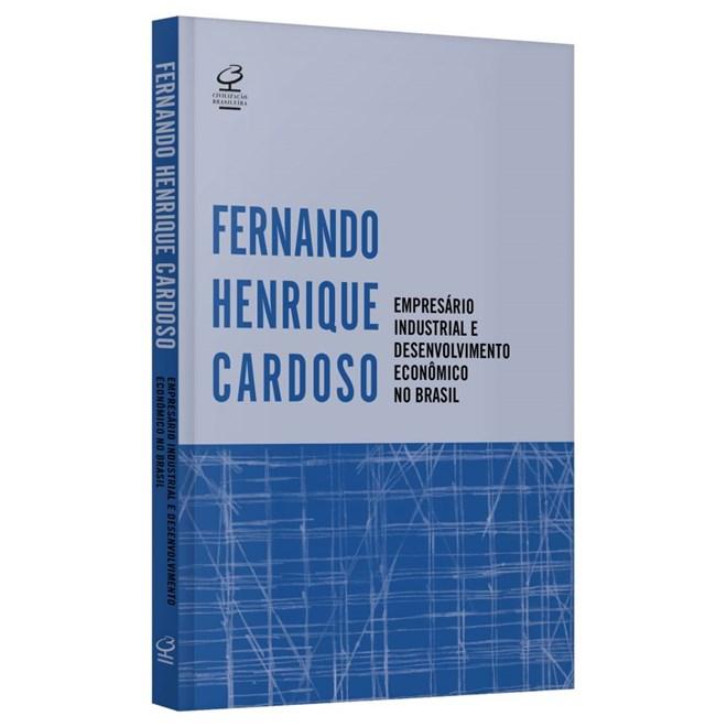Livro - Empresário Industrial e Desenvolvimento Econômico no Brasil - Cardoso - Record