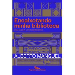 Livro Encaixotando Minha Biblioteca - Manguel - Companhia das Letras