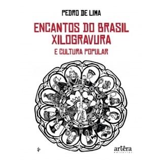 Livro - Encantos do Brasil: Xilogravura e Cultura Popular - Lima