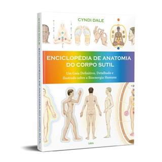 Livro Enciclopédia de Anatomia do Corpo Sutil - Dale - Cultrix
