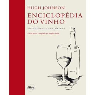 Livro - Enciclopédia do Vinho - Vinhos, Vinhedos e Vinícolas - Johnson