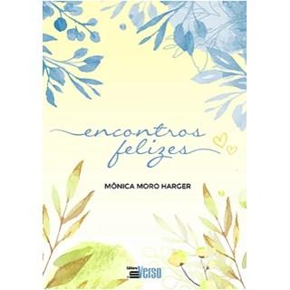 Livro - Encontros Felizes - Harger
