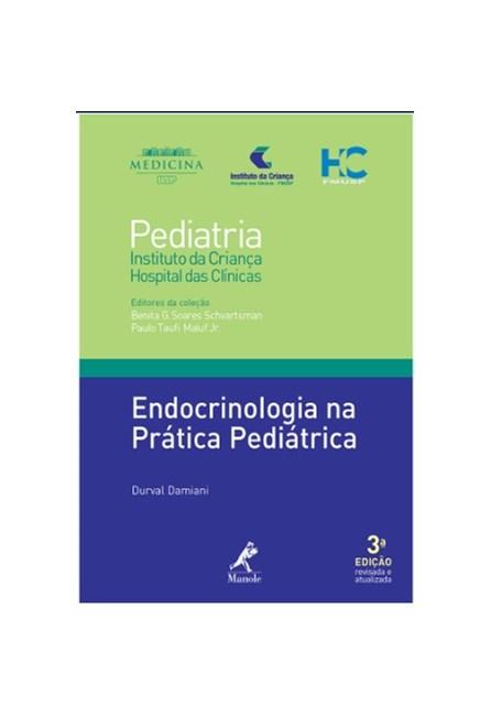 Livro - Endocrinologia na Prática Pediátrica 4 - Série Pediatria - Instituto da Criança FMUSP