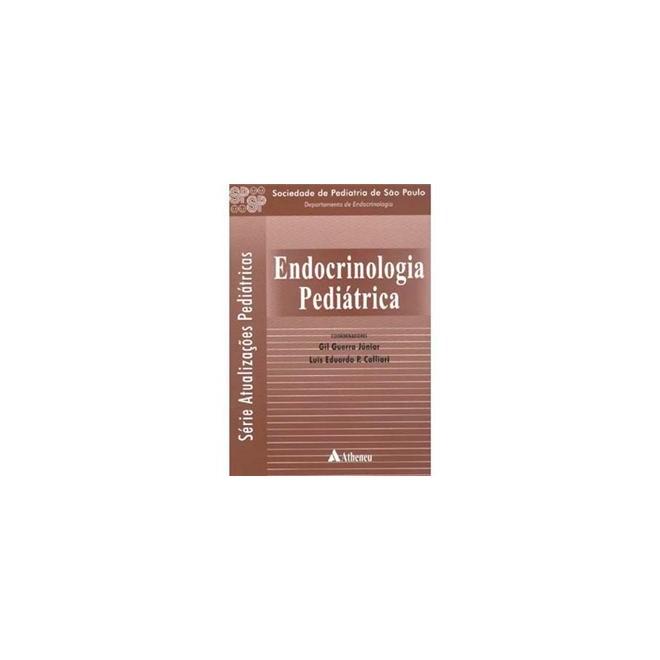 Livro - Endocrinologia Pediátrica - Guerra Júnior