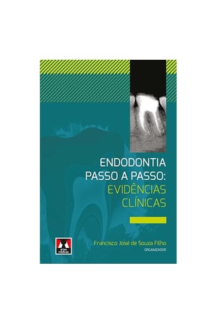 Livro - Endodontia Passo a Passo: Evidências Clínicas - Souza Filho