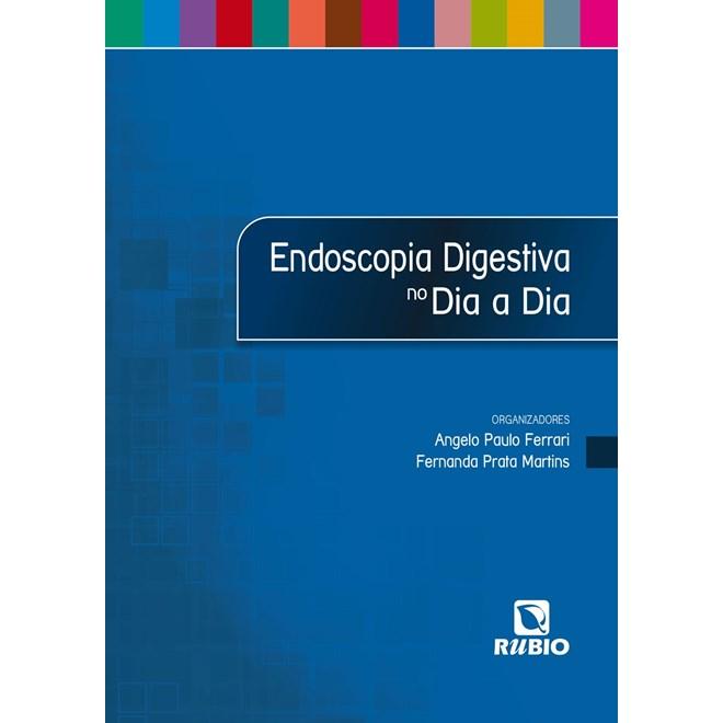 Livro - Endoscopia Digestiva no Dia a Dia - Ferrari