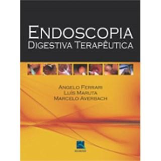 Livro - Endoscopia Digestiva Terapêutica - Ferrari