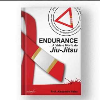 Livro Endurance: A Vida e Morte do Jiu-Jitsu, Volume 1 - Paiva - Autografia